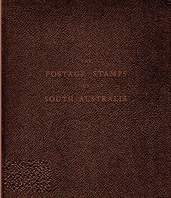 AUSTRALIA. The Postage Stamps of South Australia by R. James.