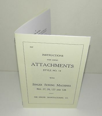 Singer Sewing Machine 27, 28, 127 & 128  Style 14 Attachments Instruction Manual