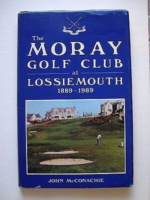 """Moray Golf Club at Lossiemouth 1889-1989"" John McConachie Scottish Golf Book"