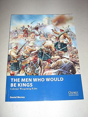 The Men Who Would Be Kings: Colonial Wargame Rules (New)