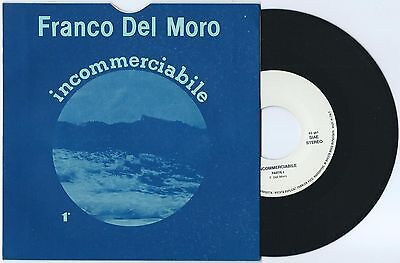 "7"" FRANCO DEL MORO Incommerciabile (private 81) Italo space electro synth MINT!"