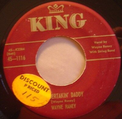 WAYNE RANEY*Undertakin' Daddy / when RARE US 45 KING52*COUNTRY BOPPERS*HILLBILLY