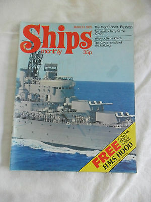Ships Monthly Mar 1975 Hms Hood Weymouth Paddlers Shipbuildling Clyde Arctic