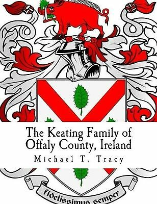 The Keating Family of Offaly County Ireland