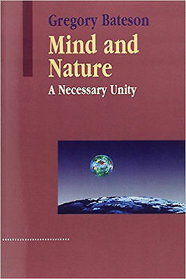 Mind and Nature A Necessary Unity by Gregory Bateson - 9781572734340 - NEW