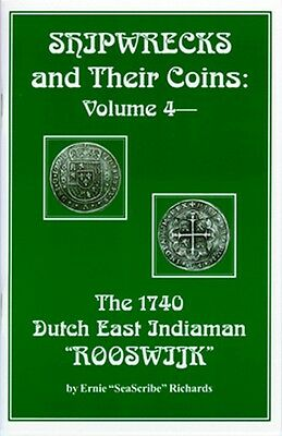 Shipwrecks and Their Coins Vol 4 1740 Rooswijk pillars