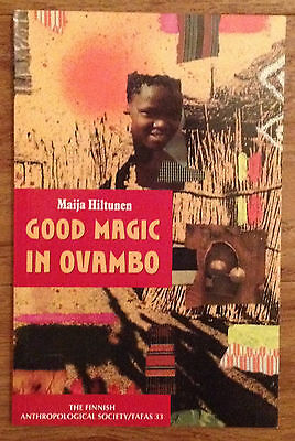 GOOD MAGIC IN OVAMBO Maija Hiltunen Finnish Anthropological Society 2001