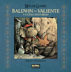 Mouse Guard: Baldwin El Valiente Y Otras Historias - Petersen David