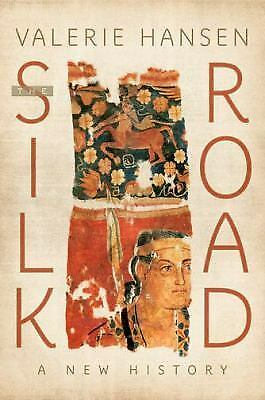 The Silk Road: A New History by Valerie Hansen Hardcover Book 1st Edition