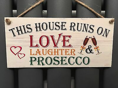 This House runs on Prosecco Family Gift Novelty Shabby Chic Plaque Sign Love