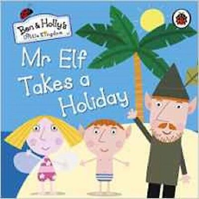Ben and Holly's Little Kingdom: Mr Elf Takes a Holiday Board Book (Ben & Holly's
