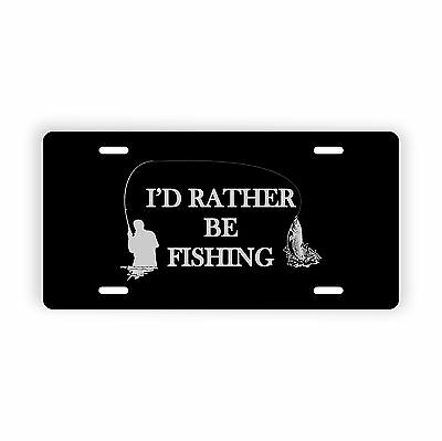 "I'd Rather Be Fishing Novelty License Plate 6"" x 12"" for Car Tuck Auto"