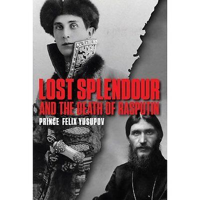 Lost Splendour and the Death of Rasputin