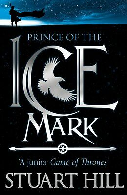 Prince of the Icemark, Hill, Stuart, New Book