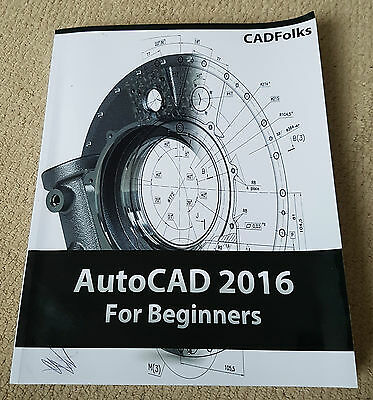 AutoCAD 2016 For Beginners Paperback ISBN 1511684461
