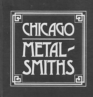 Chicago Metalsmiths 1804-1970 Makers Marks - Jarvie Marshall Field Kalo.../ Book