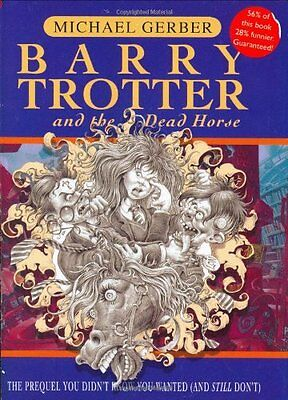 Barry Trotter And The Dead Horse (Gollancz S.F.), Gerber, Michael, New Book