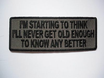 I'm Starting To think I'll... Patch Sew/Iron - Rider biker Men's Shed Motorcycle