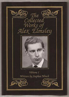 THE COLLECTED WORKS OF ALEX ELMSLEY Volume 1 by Stephen Minch