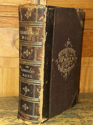 Scarce 1885 1st EDITION Book E.A. ALLEN The PREHISTORIC WORLD Or VANISHED RACES