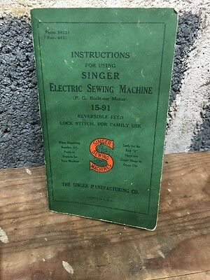 SINGER ELECTRIC SEWING MACHINE Model 15-91 Instructions