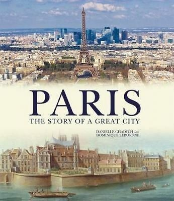 Paris: The Story of a Great City by Danielle Chadych-9780233004389-F045
