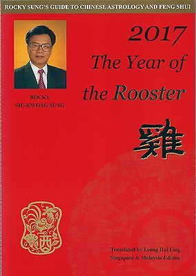Rocky Sung's Guide to Chinese Astrology and Feng Shui ; 2017 Year of the Rooster