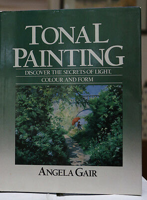 Tonal Painting by Angela Gair. Discover the secrets of light  - Hardcover.