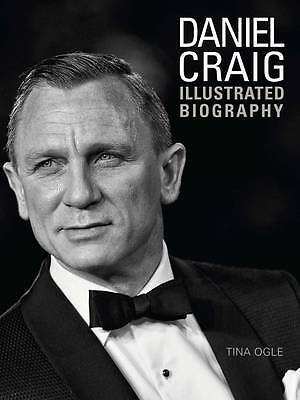Daniel Craig: The Illustrated Biography by Tina Ogle-F006-9781780974071