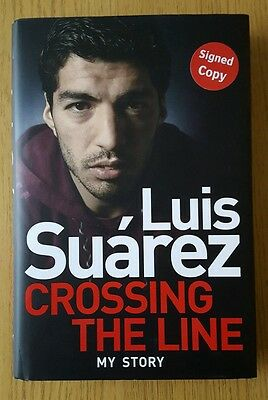 Luis Suarez, Crossing The Line, My Story. Autographed Book