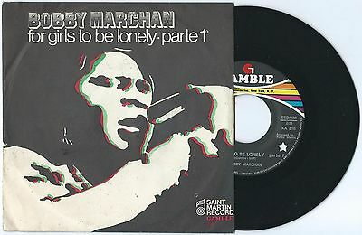 "7"" BOBBY MARCHAN For girls to be (Saint Martin/Gamble 69 ITALY) soul unique EX!"