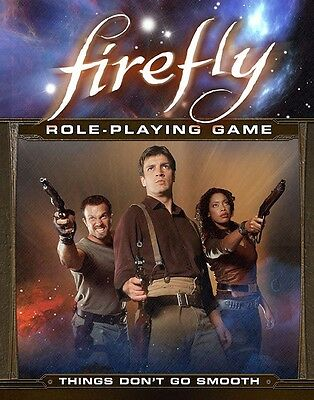 Firefly Role Playing Game - Things don't go Smooth - Brand New RPG Sourcebook