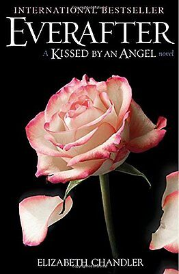 Everafter: A Kissed by an Angel Novel, Chandler, Elizabeth, New Book