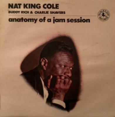 NAT KING COLE BUDDY RICH & CHARLIE SHAVERS Anatomy Of A Jam Session BLP30104 LP