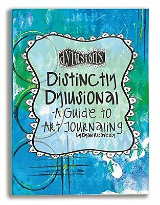 Ranger Distinctly Dylusional A Guide to Art Journaling Booke