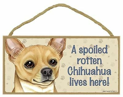 Chihuahua Spoiled Rotten Dog 5 x 10 Wood SIGN Plaque USA Made