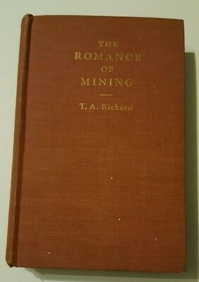 The Romance of Mining by T. A. Rickard  Cr.1945