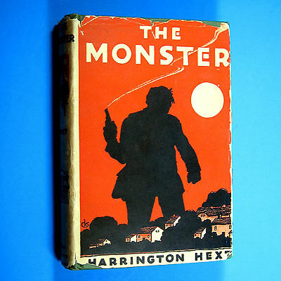 The Monster by Harrington Hext hardcover with dust jacket. 1925. VG