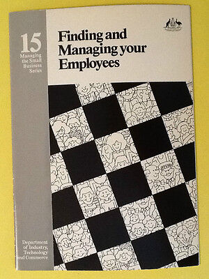 FINDING AND MANAGING YOUR EMPLOYEES. Small business Series No15