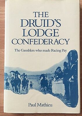 The Druid's Lodge Confederacy Gamblers Who Made Racing Pay Paul Matthieu Signed
