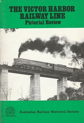 The Victor Harbor Railway Line Pictorial Review ARHS BOOK