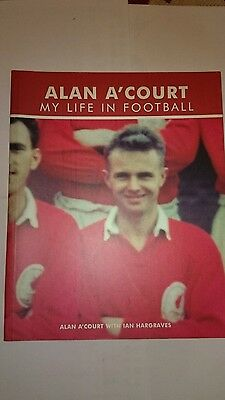 Alan a'court my life in football 2003 1st ed