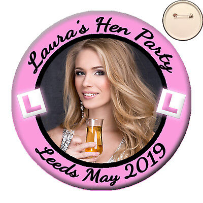 * Personalised L-PLATES Photo PIN BADGE Button  Hen Party Night -58mm ANY COLOUR