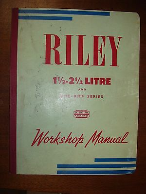 Riley 1 ½ - 2 ½ Litre and RME – RMF Series Workshop Manual, 1946 - 1954