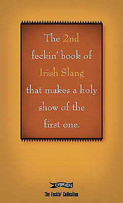 The 2nd Book of Feckin' Irish Slang That'll Make a Holy Show-9780862789619-F010