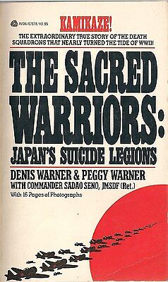 The Sacred Warriors: Japan's Suicide Legions by Denis and Peggy Warner
