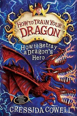 How To Train Your Dragon: How to Betray a Dragon's Hero, Cowell, Cressida, New B