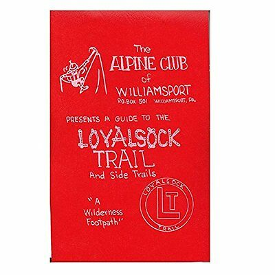 A Guide to the Loyalsock Trail and Side Trails One Color One