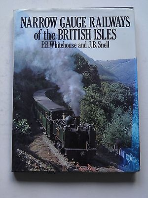 Narrow Gauge Railways of the British Isles PB Whitehouse and Jb Snell
