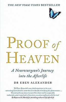 Proof of Heaven: A Neurosurgeon's Journey into the Afterlife -Brand NEW Book